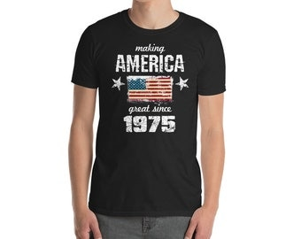 Making America great since 1975 T-Shirt, 43 years old, 43rd birthday, custom gift, 70s shirt, Christmas gift, birthday gift, birthday shirt