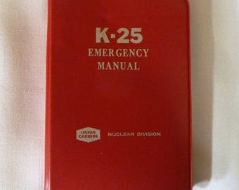 K-25 Emergency Manual, of the K-25 Plant in Oak Ridge, Tennessee, (plant now dismantled), 1978 update, Procedures and Responsibilities
