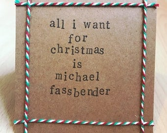All I want for Christmas is Michael Fassbender handmade Christmas card