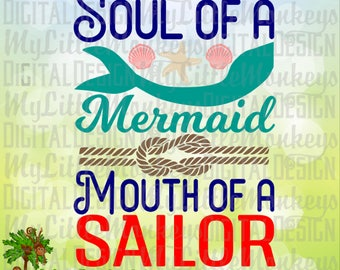 Mermaid svg, Soul of a Mermaid Mouth of a Sailor svg, Mermaid Shirt svg,  Nautical SVG, Commercial Use SVG, Cut File, Clipart, eps, dxf, png