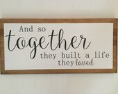 and so TOGETHER they built a LIFE  they LOVED hand painted wood sign art home decor
