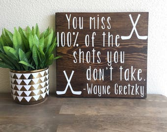 You miss 100% of the shots you dont take. Wayne gretzky