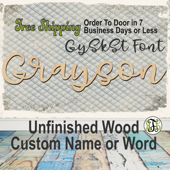 Unfinished Wood Custom Name or Word GySkSt Font, wood cut out, Script, Connected, wood cutout, wooden sign, Nursery, Wedding, Birthday
