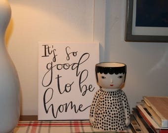 It's so Good to be Home Sign - Living room decor - Canvas - Wall Art