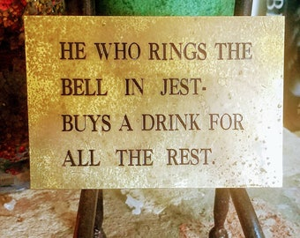 """Vintage Brass Pub Sign """"Whoever Rings the Bell in Jest Buys a Drink For All The Rest""""  Drinking Bar Sign Pub Decor Memorabilia Bar Decor"""