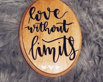 love without limits wooden plaque quote