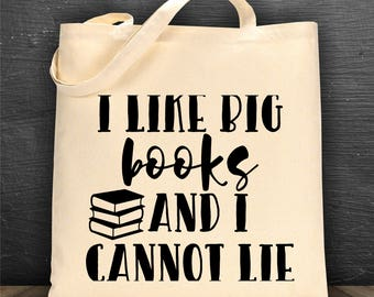 I like Big Books and I Cannot lie bag/ book bag/ tote bag/ reusable bag/ library bag/ canvas bag
