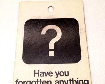 Retro Vintage Compressed Paper Sign Have You Forgotten Anything Quiet Please Collectible