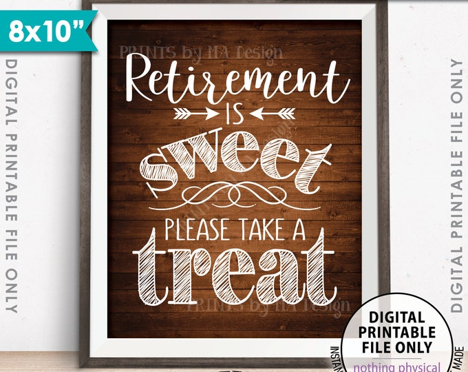 "Retirement Sign, Retirement is Sweet Please Take a Treat Sign, Retirement Party Sign, 8x10"" Rustic Wood Style Printable Instant Download"
