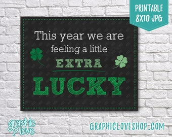 Printable St Patricks Day Feeling Extra Lucky Pregnancy Announcement | 8x10 JPG Instant Download File NOT Editable