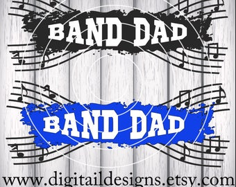 Band Dad SVG - dxf - eps - png - fcm - ai - Cut File - Commercial Use - Cricut - Silhouette - Marching Band SVG - Instant Download