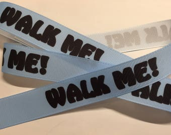 "WALK ME!  7/8"" Grosgrain In Blue"