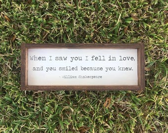 When I saw you I fell in love, and you smiled because you knew. William Shakespeare Quote Farmhouse Sign - Farmhouse Decor - Bedroom Decor