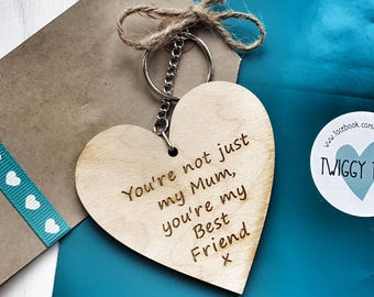 Wooden Heart Shaped You're not just My Mum, you're my best friend  Engraved Keyring Gift