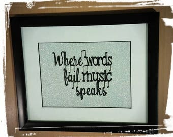 Music Quote - words fail - musical quote- home decor - where words fail music speaks - music art - music gift - gift for her - music lover