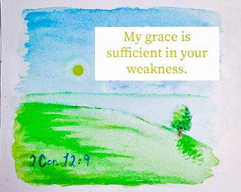 My Grace is Sufficiant in Your Weekeness watercolor art trading card