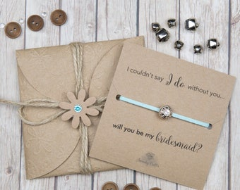 Will you be my bridesmaid - bridesmaid gifts - bridesmaid bracelets - friendship bracelets - I couldnt say I do without you - gifts under 10