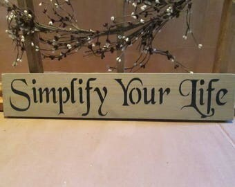 Simplify Your Life wooden sign