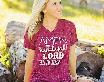 Amen,  Hallelujah, Lord Have Mercy // Unisex Fit // Christian // Blessed // Awareness // Trademark // Mason Chix