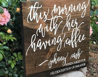 This Morning With Her Having Coffee Johnny Cash Rustic Wood Sign