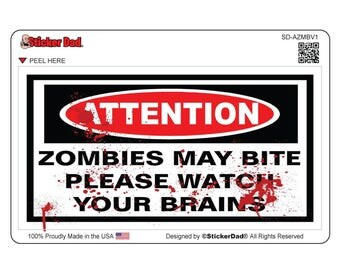"""ATTENTION ZOMBIES May Bite - size: 5"""" x 3"""" - Full Color Printed Vinyl Decal Hard Window Sticker"""