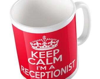 Keep Calm I'm a Receptionist mug