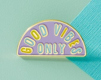 Good Vibes Only Enamel Pin // Positive Thinking, Mental Health Badge/Brooch // EP262