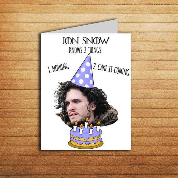 Jon Snow Birthday Card Funny Game of Thrones Birthday Card