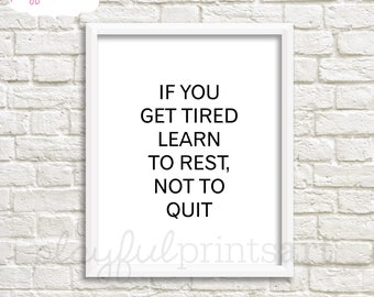 Learn to Rest, Not to Quit Print, 8x10, Instant Download
