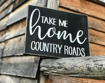 Wood Sign with Song Lyrics ,  Rustic Sign about Song Lyrics , Wooden Song Lyric Sign , Take Me Home Wood Sign
