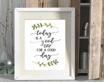 FARMHOUSE PRINT, Today is a Good Day, Home Decor, Farmhouse Wall Art, Farmhouse home decor, Magnolia, Christmas Gift, Wedding Gift