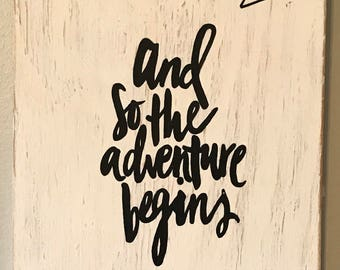 And so the adventure begins Wooden Sign