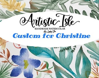 Custom order for Christine Ida Martin