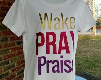 Wake, Pray, Praise Women's Tee-Shirt, Christian, Scoop Neck