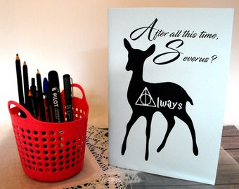 After all this time? Always - Harry Potter notebook HP gifts for potterers Harry potter friendship Severus Snape always Harry potter favors