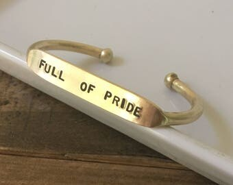 Full of pride / Quote Cuff / Love Cuff  / LBGTQ / gay pride / gay ally / gay ok/ gay friend/ gay jewelry/ lesbian pride / Love one another