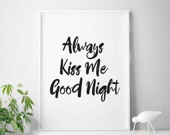 Always kiss me good night, bedroom print, home decor, home wall art, bedroom wall art, bedroom printable art
