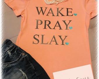 Wake pray slay t -shirt