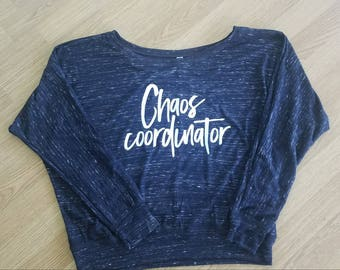 Chaos coordinator shirt, teacher shirt, women's long sleeve shirt, mom funny shirt, off the shoulder shirt, fall shirts, teacher gift