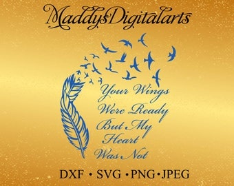 Your Wings Were Ready SVG, feather circle svg, feather ready to cut files for Cricut, Silhouette etc,also in png, jpg & DXF format