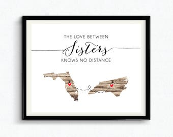 The Love Between Sisters Knows No Distance Custom Print, Personalized Gift For Sister, Custom Location, Sisters Keepsake, Rustic - (D210)