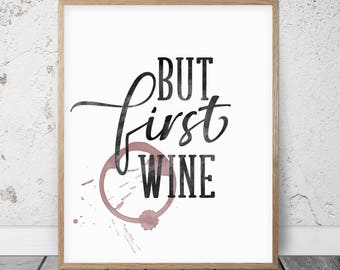 But First Wine, Wine Quote Printable, Wine Lover Gift, Wine Wall Art,