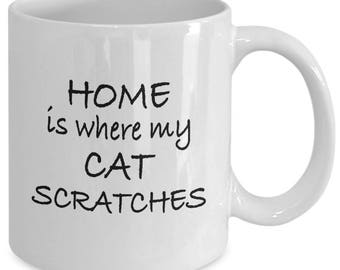 HOME Is Where My CAT SCRATCHES - Funny Cat Mug - Cat Lover Gift - Cat Mom - Cat Dad - 11 oz white coffee tea cup