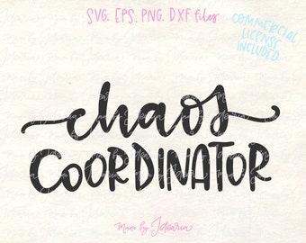 Chaos svg, chaos coordinator, mom svg, mom life svg, teacher svg, svg files, svg files for cricut, svg files silhouette, cricut designs