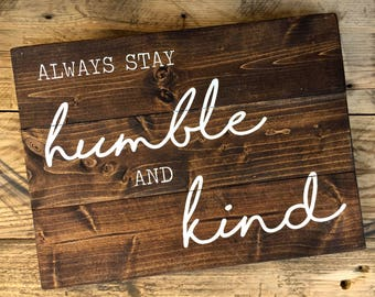 Always Stay Humble And Kind Wood Sign | humble and kind | always stay humble | humble sign | humble and kind wood sign | country Song Sign