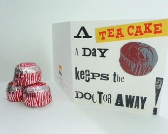 Sweet Medicine - Greeting card, Tunnock's teacake, get well card, blocktype, screenprint, a teacake a day keeps the doctor away