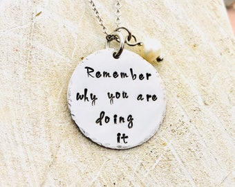 Remember why you are doing it