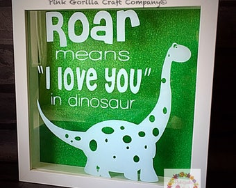 Roar Means I love You in Dinosaur Frame