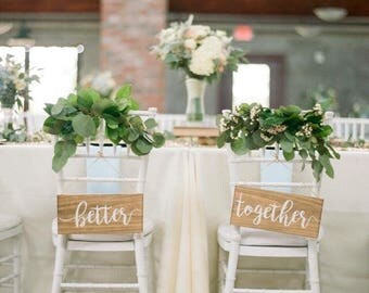Wooden Better Together Chair Signs (For weddings or home decor)
