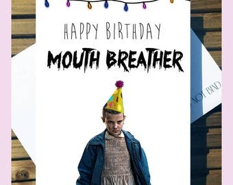 Stranger Things 'Happy Birthday Mouth Breather' Eleven A5 Card